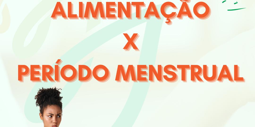 Alimentação e período menstrual 01